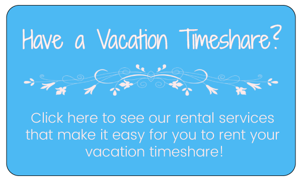Have a vacation timeshare to rent