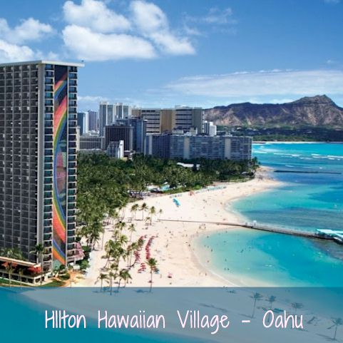 Vacation Resorts - Hilton Hawaiian Village Oahu - Hawaii